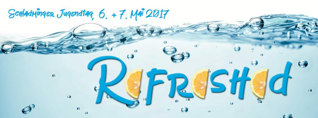 Thema Refreshed beim SChladminger Jugendtag 2017